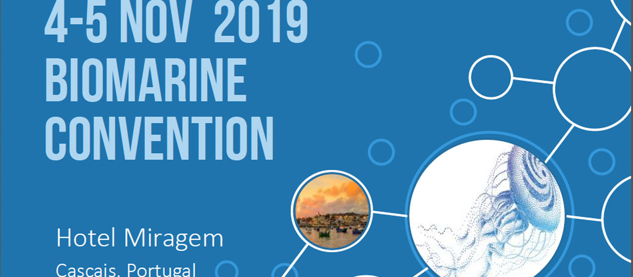 BioMarine Convention 2019 (4 and 5 November, Cascais, Portugal)