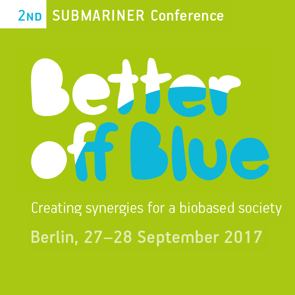 2nd SUBMARINER Conference Better off Blue – Creating synergies for a biobased society